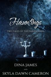 Hauntings: Two Tales of the Paranormal