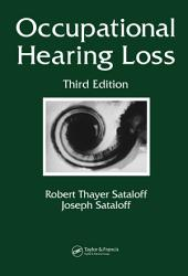 Occupational Hearing Loss, Third Edition: Edition 3