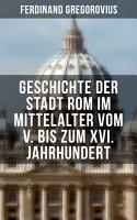 Geschichte der Stadt Rom im Mittelalter vom V  bis zum XVI  Jahrhundert PDF