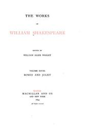 The Works of William Shakespeare: Romeo and Juliet