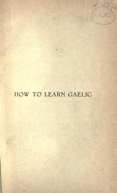 How to learn Gaelic : orthographical instructions, grammar, and reading lessons
