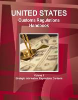 US Customs Regulations Handbook Volume 1 Strategic Information  Regulations  Contacts PDF