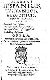 De rebus Hispanicis, Lusitanicis, Aragonicis, Indicis et Aethiopicis opera