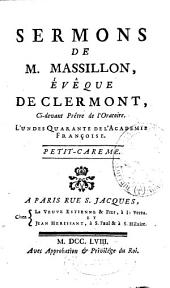 Sermons de M. Massillon, evEque de Clermont ...: petit-Careme