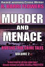 Murder and Menace: Riveting True Crime Tales (Vol. 2)