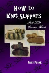 How to Knit Slippers Just Like Granny Made