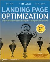 Landing Page Optimization: The Definitive Guide to Testing and Tuning for Conversions, Edition 2
