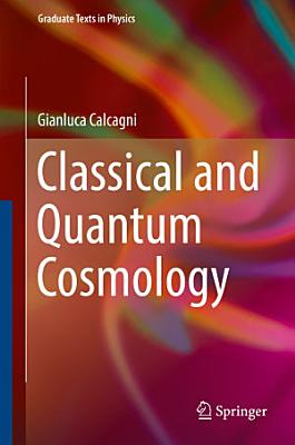 Classical and Quantum Cosmology