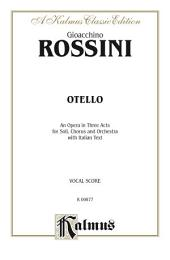 Otello (An Opera in Three Acts for Soli, Chorus and Orchestra with Italian Text): Vocal (Opera) Score