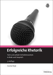 Erfolgreiche Rhetorik: Faire und unfaire Verhaltensweisen in Rede und Gespräch, Ausgabe 3
