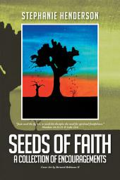 Seeds of Faith: A Collection of Encouragements