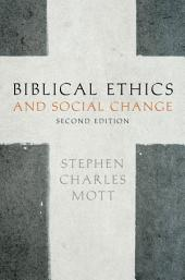Biblical Ethics and Social Change: Edition 2