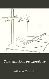 Conversations on chemistry: Volume 1