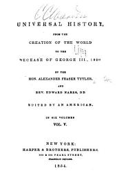 Universal history: from the creation of the world to the decease of George III., 1820, Volume 5