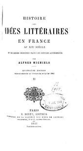 Histoire des idées littéraires en France au XIXe siècle: et de leurs origines dans les siècles antérieurs, Volume2
