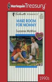 Make Room for Mommy