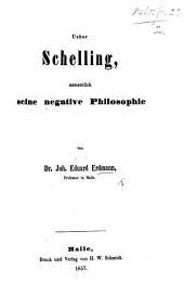 Ueber Schelling, namentlich seine negative Philosophie
