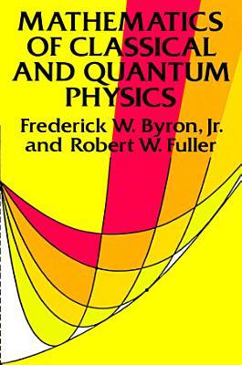 Mathematics of Classical and Quantum Physics PDF