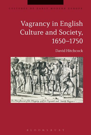 Vagrancy in English Culture and Society  1650 1750 PDF