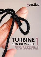 Turbine sua memória 1: Técnicas e exercícios para manter a memória afiada.