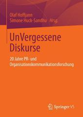 UnVergessene Diskurse: 20 Jahre PR- und Organisationskommunikationsforschung