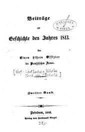 Beiträge zur Geschichte des Jahres 1813: Band 2