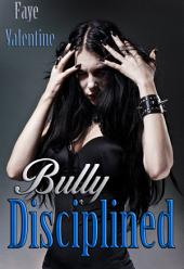 Bully Disciplined