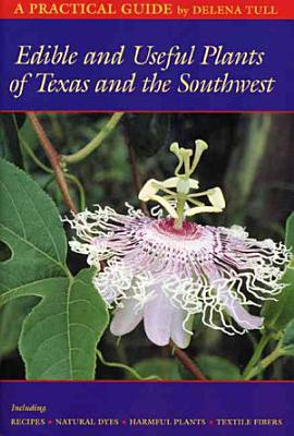 Edible and Useful Plants of Texas and the Southwest PDF