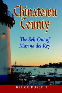 Chinatown County  The Sell Out of Marina del Rey Book