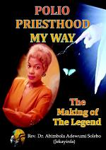 POLIO PRIESTHOOD MY WAY: The Making of the Legend