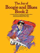 The Joy Of Boogie And Blues (Book 2)