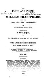 The Plays and Poems of William Shakspeare: With the Corrections and Illustrations of Various Commentators, Volume 15