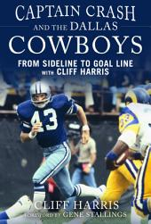 Captain Crash and the Dallas Cowboys: From Sideline to Goal Line with Cliff Harris