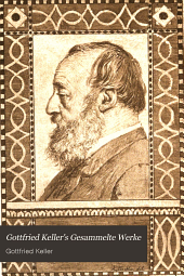 Gottfried Keller's gesammelte Werke...: -10. bd. Gesammelte gedichte