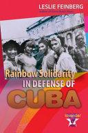 Rainbow Solidarity in Defense of Cuba