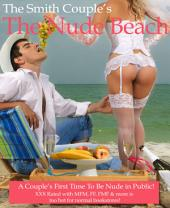 The Nude Beach; A Couple's First Time Nude in Public: The couple was looking forward to their first nude beach experience but got far more than expected!