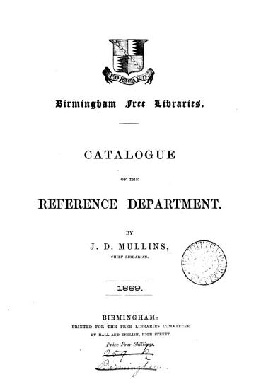 Birmingham free libraries  Catalogue of the reference department PDF
