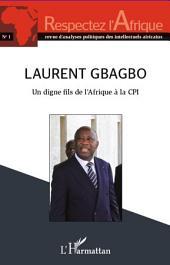 Laurent Gbagbo un digne fils de l'Afrique à la CPI