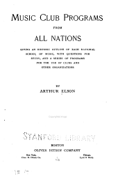 Music Club Programs from All Nations: Giving an Historic Outline of Each National School of Music, with Questions for Study, and a Series of Programs for the Use of Clubs and Other Organizations