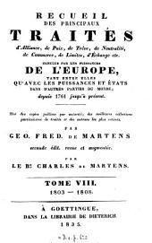 Recueil des principaux traités d'alliance, de paix, de trève, de neutralité, de commerce, de limites, d'échange etc: conclus par les puissances de l'Europe tant entre elles qu'avec les puissances et Etats dans d'autres parties du monde depuis 1761 jusqu'à présent, Volume8