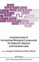 Analytical Uses of Immobilized Biological Compounds for Detection  Medical and Industrial Uses PDF