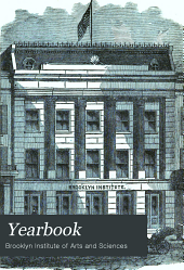 Year-book of the Brooklyn Institute of Arts and Sciences: Volumes 18-25