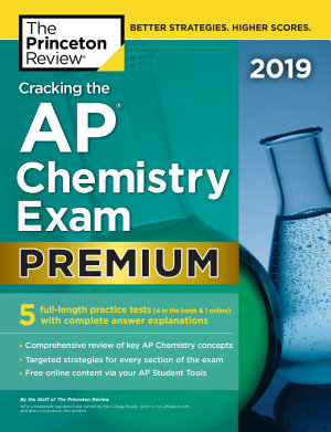 Cracking the AP Chemistry Exam 2019  Premium Edition