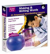 Making & Writing Words, Grades 2-3: 41 Sequenced Word-Building Lessons [With Transparencies]