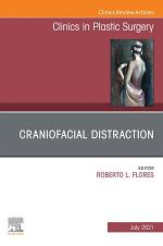 Craniofacial Distraction, An Issue of Clinics in Plastic Surgery, E-Book