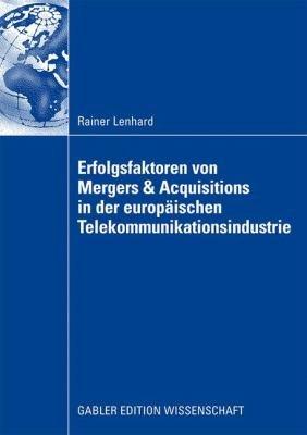 Erfolgsfaktoren von Mergers   Acquisitions in der europ  ischen Telekommunikationsindustrie PDF