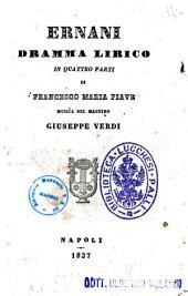 Ernani dramma lirico in quattro parti di Francesco Maria Piave