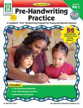 "Pre-Handwriting Practice, Grades PK - 1: A Complete ""First"" Handwriting Program for Young and Special Learners"