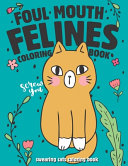Foul-Mouth Felines Coloring Book - Swearing Cats Coloring Book