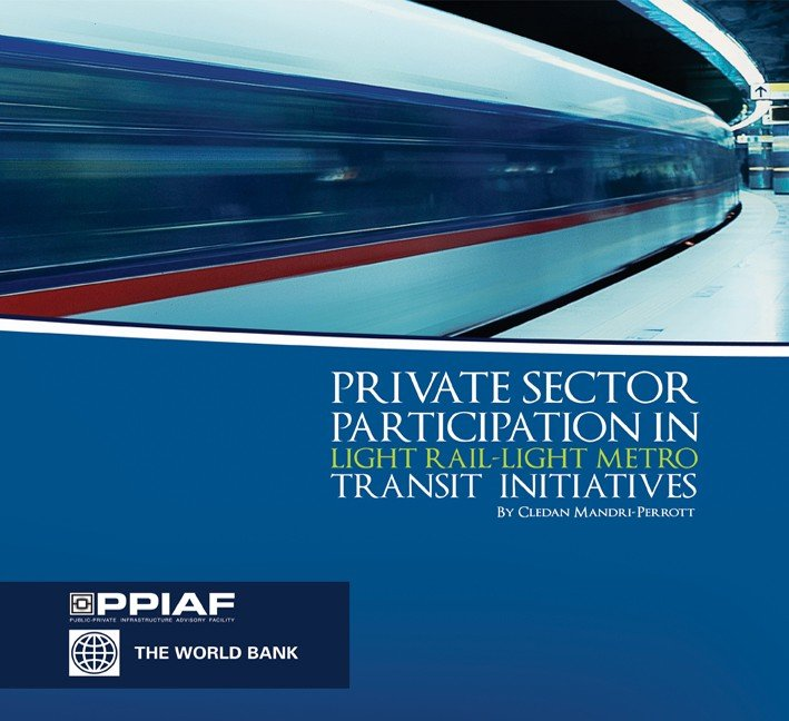 Private Sector Participation in Light Rail-Light Metro Transit Initiatives